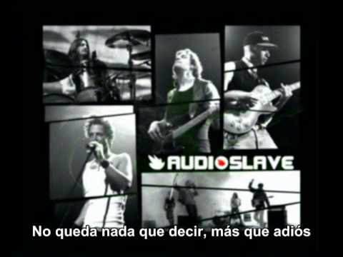 Audioslave - Nothing left to say but goodbye Sub