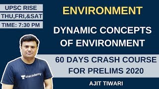 L2: Dynamic Concepts of Environment | 60 Days Crash Course for Prelims 2020 | Ajit Tiwari