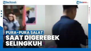 Detik-detik Istri Sah Pergoki Suami Bersama Selingkuhan di Kamar, Pelaku Malah Pura-pura Salat