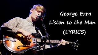 George Ezra - Listen to the Man -  Cover (LYRICS)