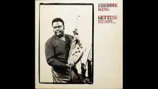 Freddie King / Getting Ready... - 05 - Key To The Highway
