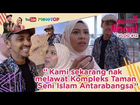Hi Mommy Jihan Vlog#14 | Kami sekarang nak melawat Kompleks Taman Seni Islam Antarabangsa