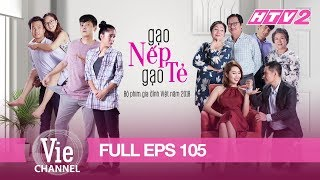[Eng Sub] STICKY RICE AND PLAIN RICE - Eps. 105 (Gạo Nếp Gạo Tẻ) | The Best Vietnamese Drama in 2018