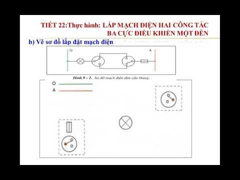 Cồng nghệ 9: Tiết 22: Thực hành Lắp mạch điện hai công tắc ba cực điều khiển một đèn