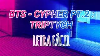 BTS - Cypher PT.2 : Triptych [Letra Fácil][Pronunciación]