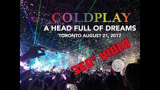 VR 360: Coldplay - A Head Full of Dreams - Live in Toronto @ Rogers Centre - August 21, 2017
