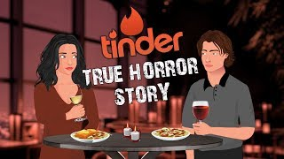 TRUE Tinder Horror Story Animated