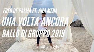 Una Volta Ancora Fred De Palma Ft. Ana Mena Ballo Di Gruppo 2019 I Nathan Style