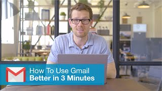 How To Use Gmail BETTER—in 3 Minutes