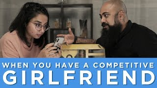 When You Have A Competitive Girlfriend | MostlySane