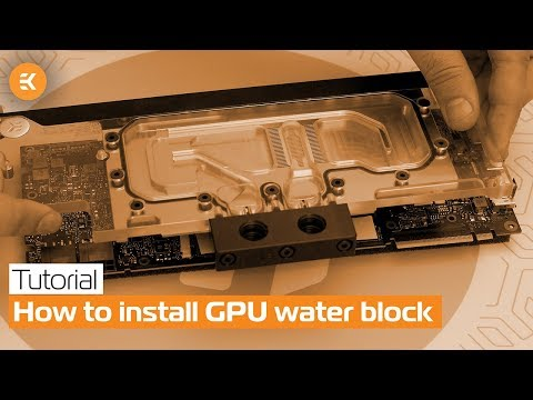 How to Install a Full-Cover EK GPU Water Block