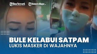 Heboh Aksi WNA Kelabui Satpam dengan Lukis Masker di Wajah, Terancam Denda Rp1 Juta hingga Deportasi