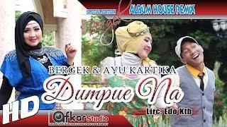 Gambar cover BERGEK & AYU KARTIKA - DUMPUE NA ( House Remix Special Edition Boh Hate 3 ) HD Quality 2017