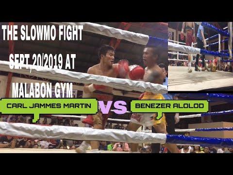 Carl Jammes martin the wonder boy VS benezer alolod the slowmo fight