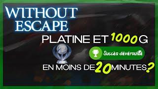🔥 1000G/Platine de Without Escape en moins de 20 minutes !
