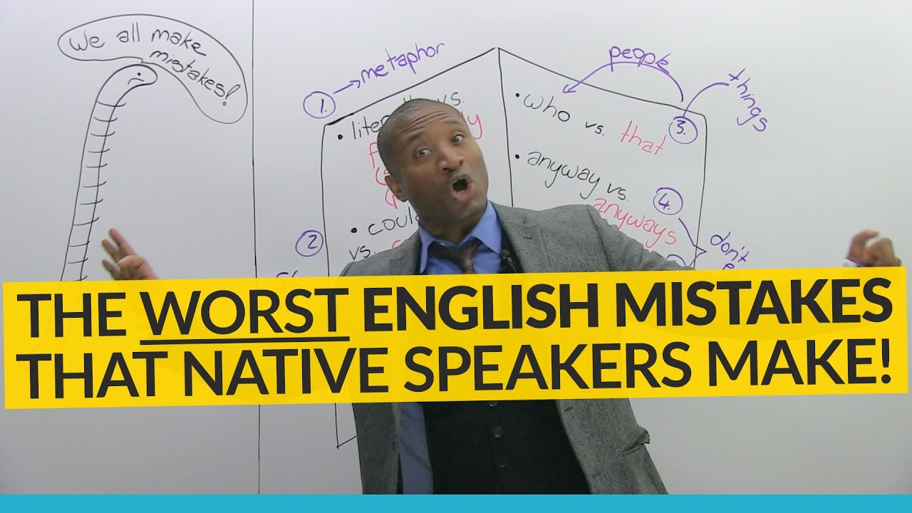 The Worst English Mistakes Native Speakers Make Engvid