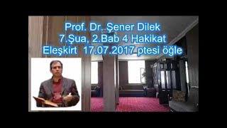 Prof. Dr. Şener Dilek - Şualar - 7.Şua - 4. Hakikat - Uluhiyet-i Mutlaka (Eleşkirt-2017.07.17)
