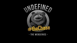 """Undefined, Episode 4 - """"The Chase"""""""