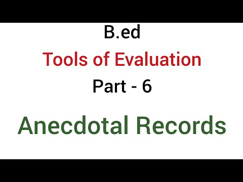 Part - 6 Anecdotal Records | Tools of evaluation or Devices of evaluation | B.ed