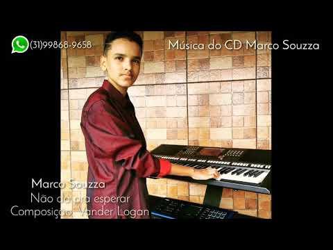 Marco Souzza - Não dá pra esperar