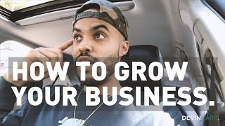 This Is The Best Way To Grow Your Business - DEVIN LARS