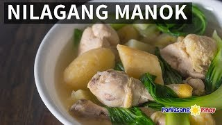 How to Cook Nilagang Manok