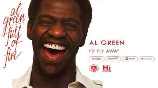 Al Green - I'd Fly Away (Official Audio)