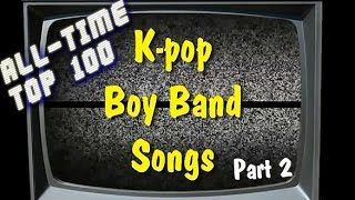 All-Time Top 100 K-pop Boy Band Songs Pt. 2 (Jase