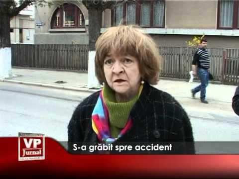 S-a grăbit spre accident