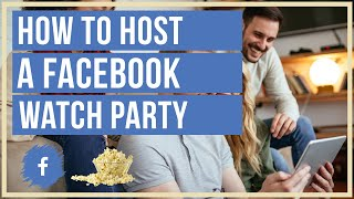 How To Host A Facebook Watch Party - Watch Videos With Friends