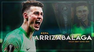 Kepa Arrizabalaga 2019 ▬ Perfect Season ● INSANE Saves Show - HD