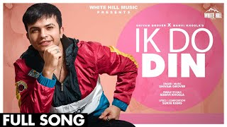Ik Do Din (Full Song) Level Up | Shivam Grover | Manvi Khosla | Latest Romantic Songs 2021