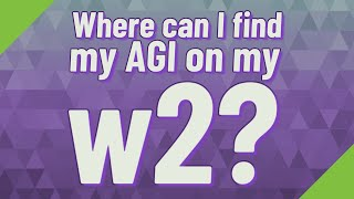 Where can I find my AGI on my w2?