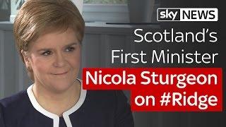 #Ridge Scotland special: Nicola Sturgeon