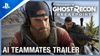 Ghost Recon Breakpoint - AI Teammates Trailer | PS4