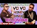 Dj Track Music 2018 || Billionaire || Yo Yo Honey Singh || Baazaar || Dj Remix  2018