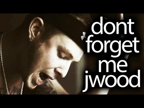 Dont Forget Me -Jwood