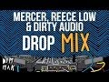 "Mercer, Reece Low, & D!rty Aud!o - ""Drop"" Mix"
