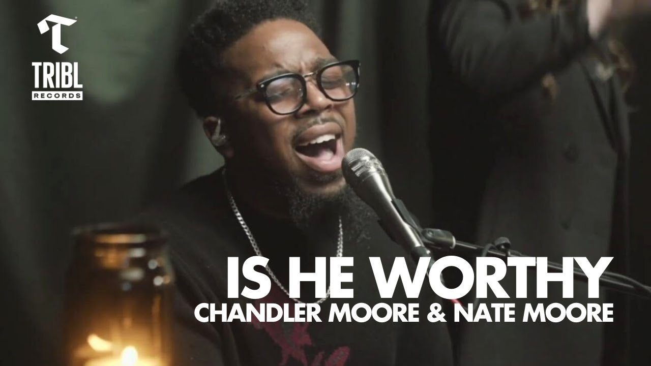 Video: Is He Worthy (feat. Chandler Moore & Nate Moore) - Maverick City, TRIBL