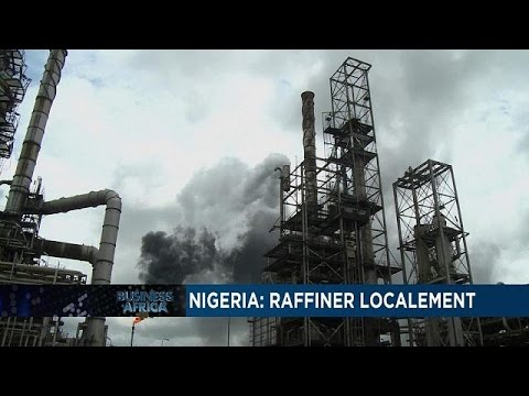 Video Nigeria plans 60% local refining capacity before the end of the year