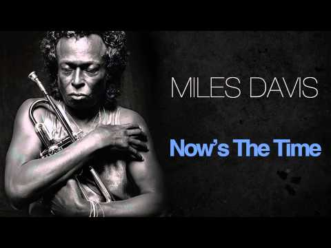 Miles Davis - Now's The Time