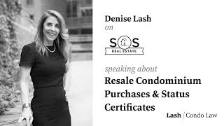 Denise talks Resale Condominium Purchases & Status certificates