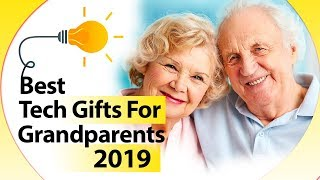 BEST TECH GIFTS FOR GRANDPARENTS 2019