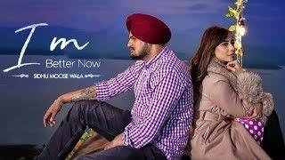 I M Better Now | Sidhu Moose Wala | New Punjabi Song | Latest Punjabi Songs 2018 | Gabruu