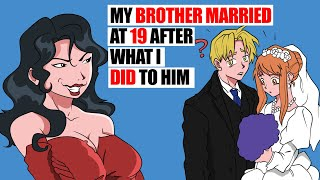 My Brother Married At 19 After What I Did To Him