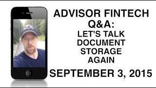 Advisor fintech Q&A: Let's talk document storage again