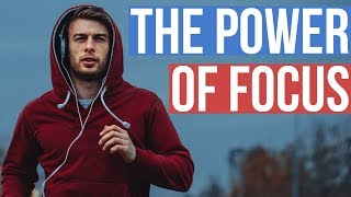 How To Focus Your Energy To Get What You Want - The POWER Of Focus