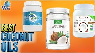 10 Best Coconut Oils 2018