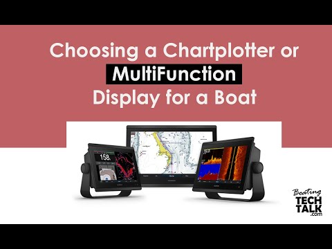 Intro - Choosing a Chartplotter or MultiFunction Display for a Boat