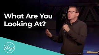 What Are You Looking At? | Pastor Kirsten Davis